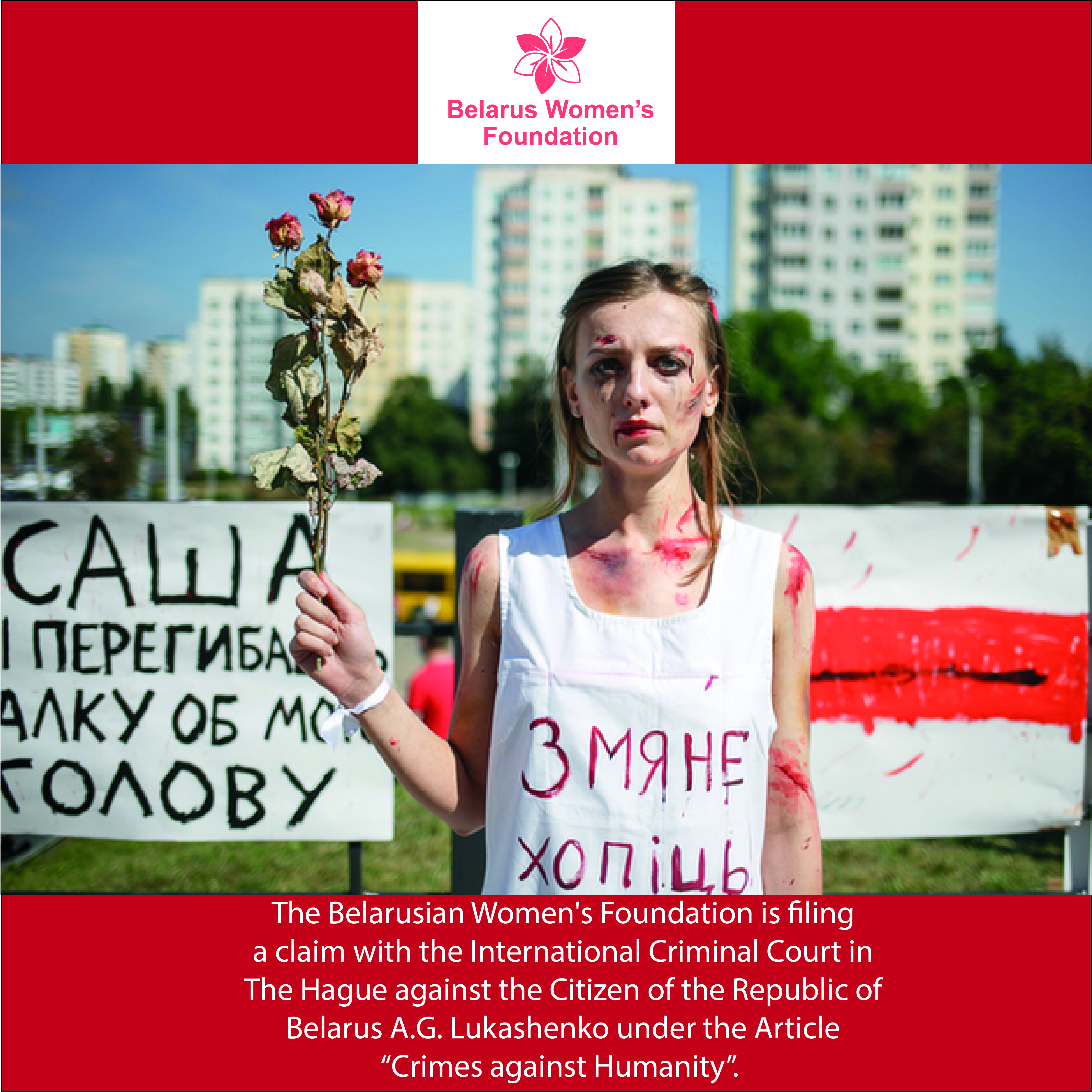 """The Belarusian Women's Foundation is filing a claim with the International Criminal Court in The Hague against the Citizen of the Republic of Belarus A.G. Lukashenko under the Article """"Crimes against Humanity""""."""